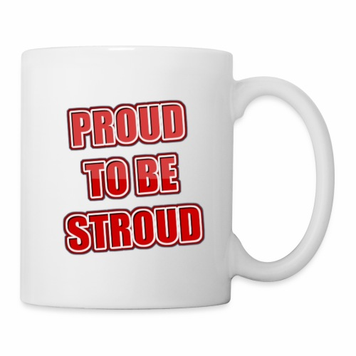 Proud To Be Stroud - Coffee/Tea Mug
