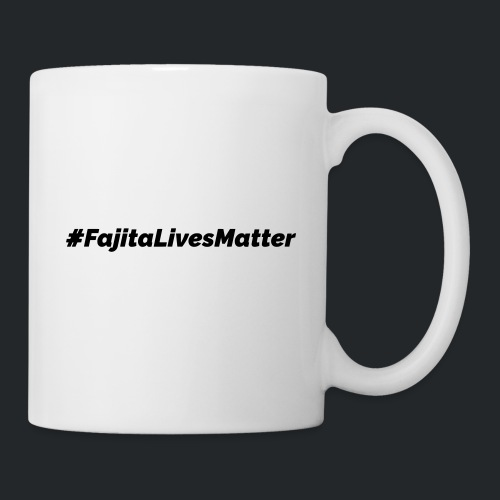 #FajitaLivesMatter - Coffee/Tea Mug