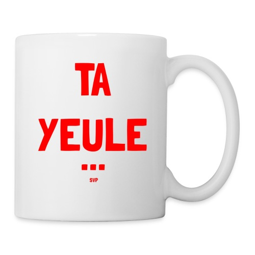 TA YEULE ... SVP - Coffee/Tea Mug
