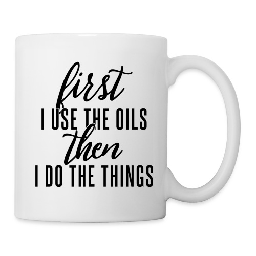 First Oils Then Things - Coffee/Tea Mug