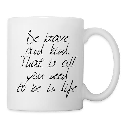 Brave & kind - Coffee/Tea Mug