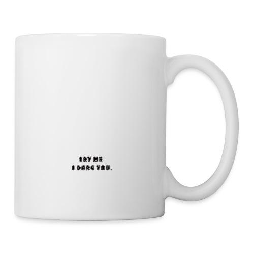 Try me, I dare you. - Coffee/Tea Mug
