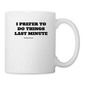 Last Minute Motto - Coffee/Tea Mug