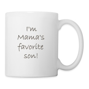 I'm Mama's Favorite Son - Coffee/Tea Mug