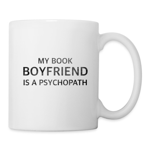 My Book Boyfriend is a Psychopath - Black - Coffee/Tea Mug