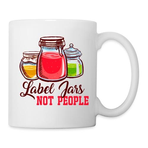 Label Jars Not People - Coffee/Tea Mug