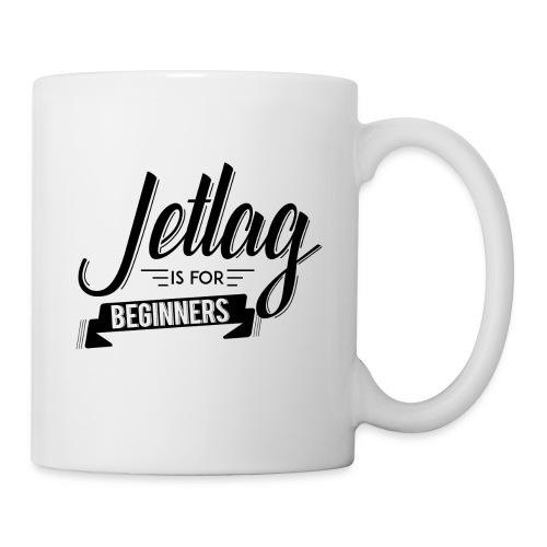 Jetlag is for Beginners - Coffee/Tea Mug