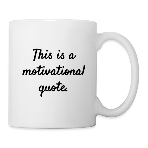 This is a Motivational Quote - Coffee/Tea Mug