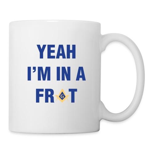 Yeah I'm In A Frat Masonic Line - Coffee/Tea Mug