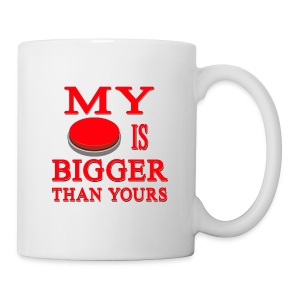 My Button Is Bigger Than Yours - Coffee/Tea Mug