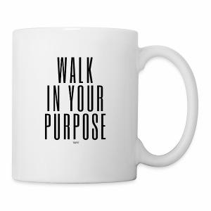 walk in your purpose - Coffee/Tea Mug