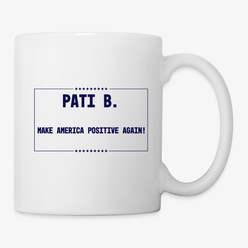 Pati B. | Make America Positive Again ! - Coffee/Tea Mug