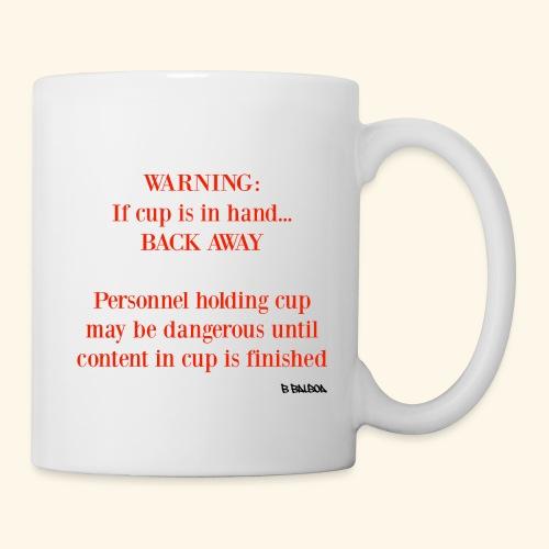 Warning: If Cup Is In Hand... Back Away - Coffee/Tea Mug