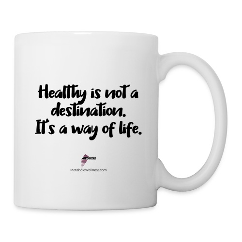 Healthy is Not a Destination - Coffee/Tea Mug
