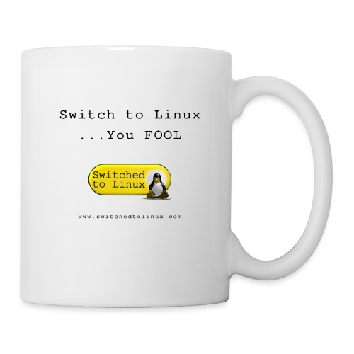 Switch to Linux You Fool - Coffee/Tea Mug