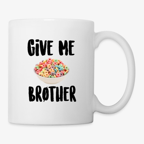 Give Me LOOPS Brother - Coffee/Tea Mug