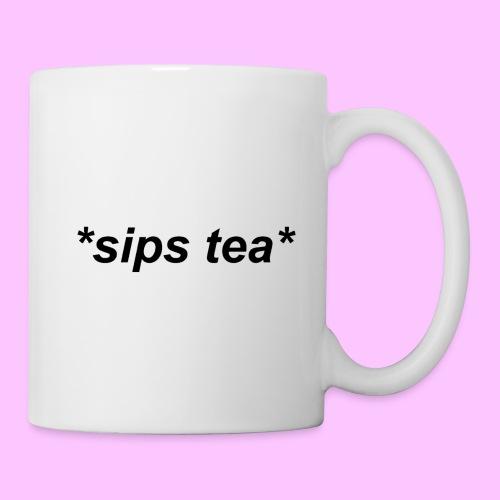 *sips tea* mug - Coffee/Tea Mug