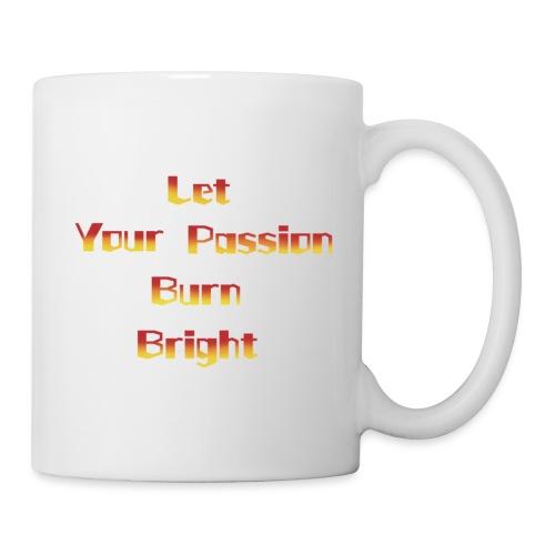 let your passion burn bright - Coffee/Tea Mug