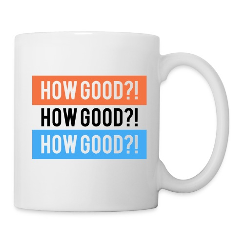How Good?! - Coffee/Tea Mug