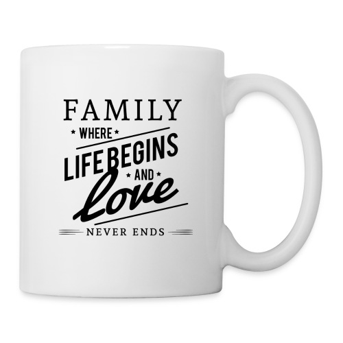 Family Where Life Begins and Love Never Ends - Coffee/Tea Mug