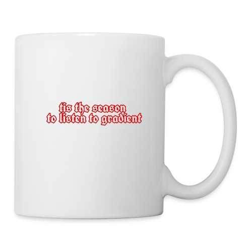 Tis The Season LIMITED EDITION - Coffee/Tea Mug