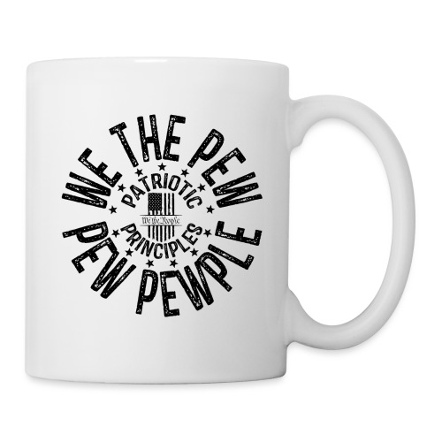 OTHER COLORS AVAILABLE WE THE PEW PEW PEWPLE B - Coffee/Tea Mug