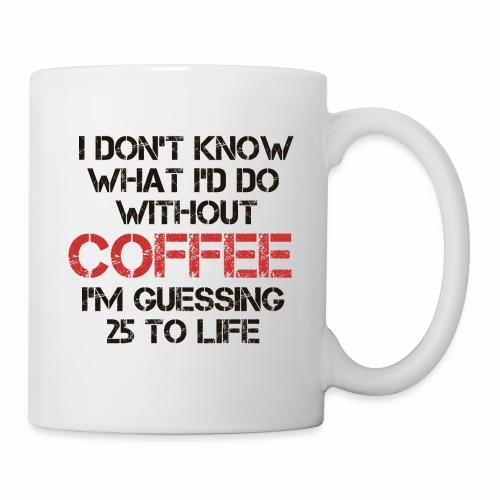 Without Coffee - Coffee/Tea Mug