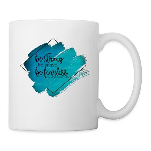 Be Strong - Coffee/Tea Mug
