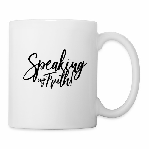 SPEAKING MY TRUTH - Coffee/Tea Mug