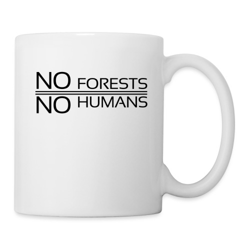 No Forests No Humans - Coffee/Tea Mug