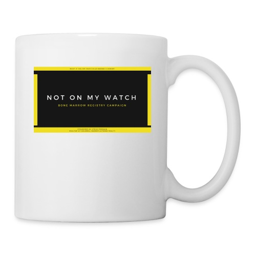 NOT ON MY WATCH - Coffee/Tea Mug