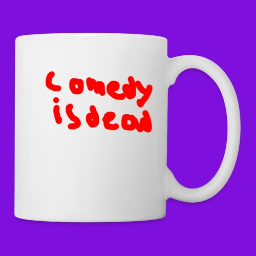 Comedy Is Dead - Coffee/Tea Mug