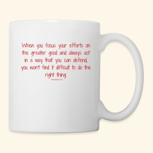 focus on the greater good - Coffee/Tea Mug