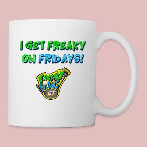 I Get Freaky on Fridays - Coffee/Tea Mug