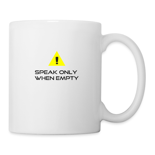 Speak only when empty funny mug - Coffee/Tea Mug