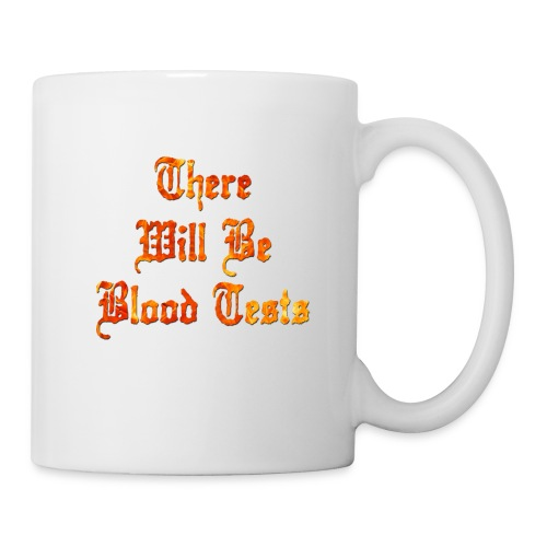 There Will Be Blood Tests - Coffee/Tea Mug