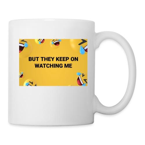 They Keep On Watching Me - Coffee/Tea Mug