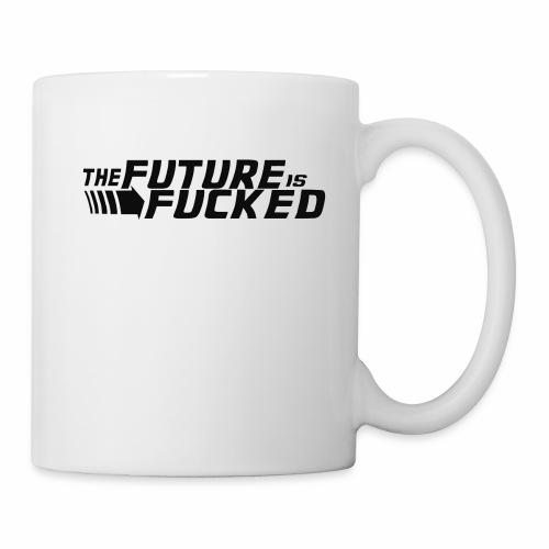 The future is fucked - Coffee/Tea Mug