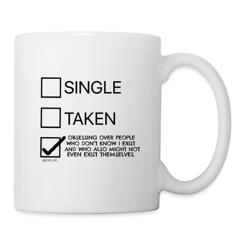 Single Taken Obsessing over people don't exist - Coffee/Tea Mug