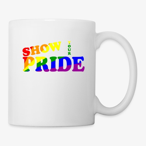 SHOW YOUR PRIDE A - Coffee/Tea Mug