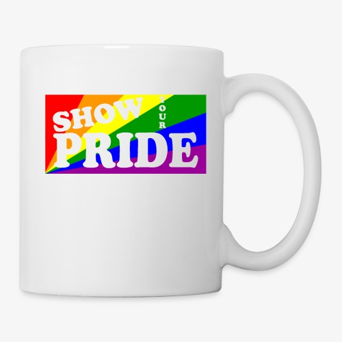 SHOW YOUR PRIDE - Coffee/Tea Mug