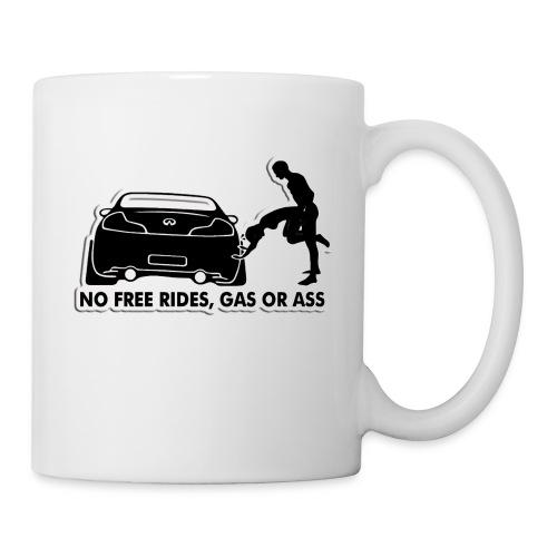 NO FREE RIDES, Gas Or A$$ - Coffee/Tea Mug