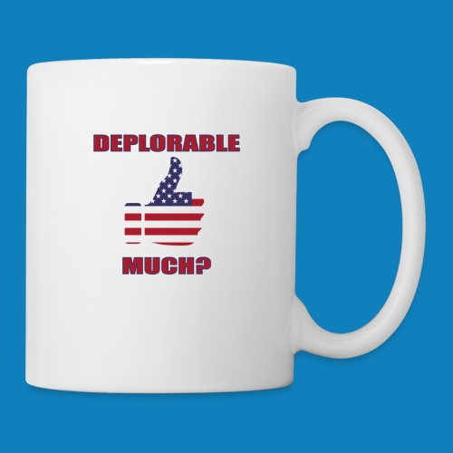 Deplorable Much? - Coffee/Tea Mug
