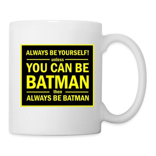 batman always be yourself ! - Coffee/Tea Mug