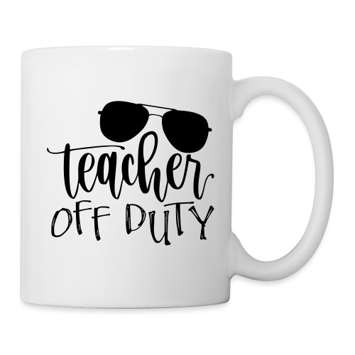 Teacher Off Duty Funny Teacher T-Shirt - Coffee/Tea Mug
