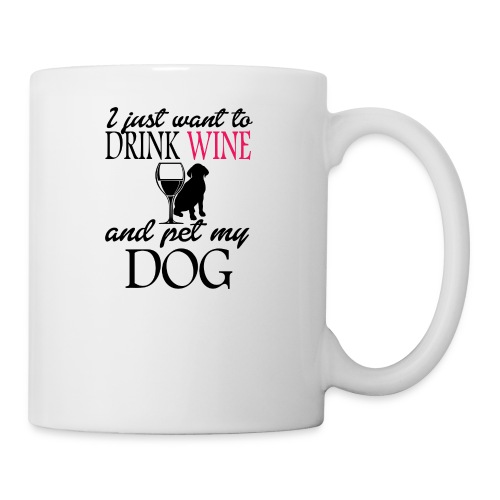 i just want to drink wine - Coffee/Tea Mug