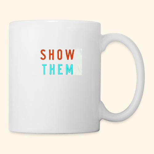 Show Them - Coffee/Tea Mug