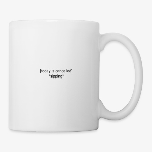 Today Is Cancelled *Sipping* Black Logo - Coffee/Tea Mug