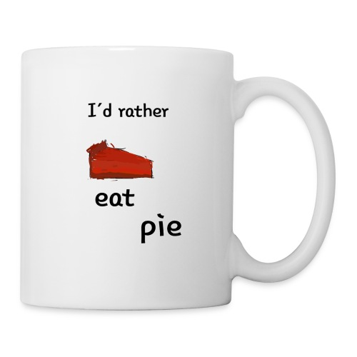 I'd Rather Eat Pie - Coffee/Tea Mug