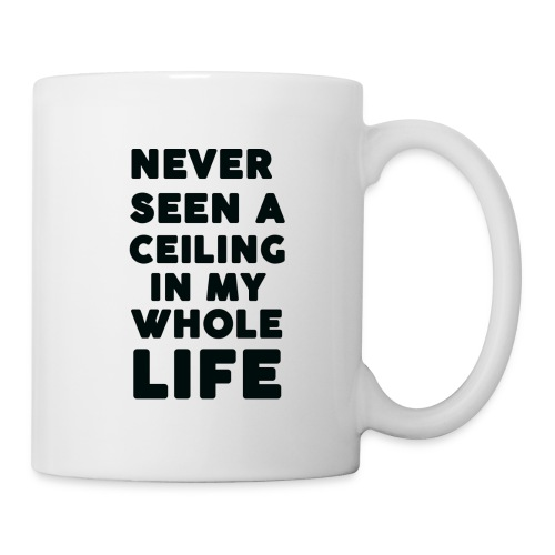 No Ceilings Mug - Coffee/Tea Mug